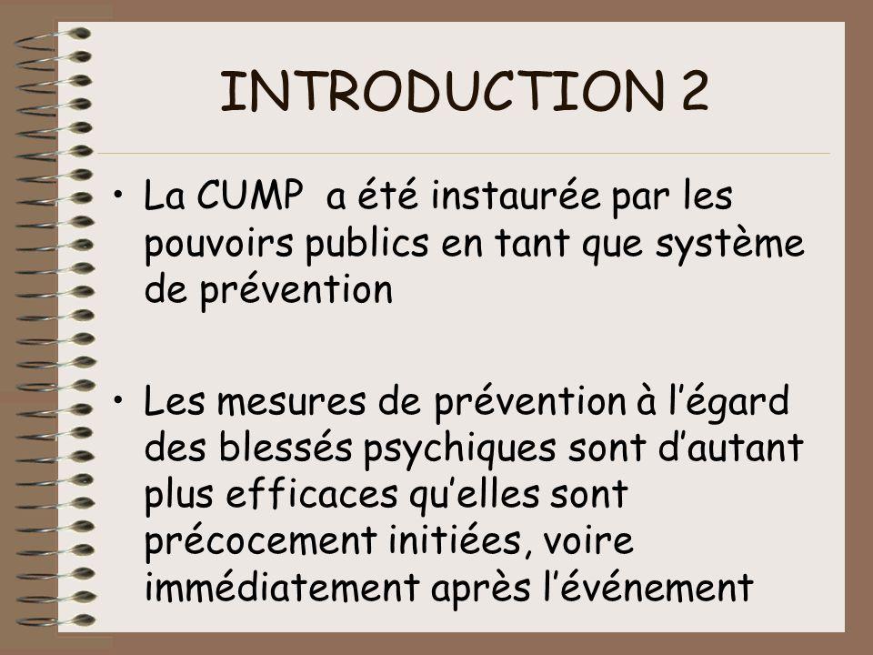 INTRODUCTION 2 La CUMP a été instaurée par les pouvoirs publics en tant que système de prévention.