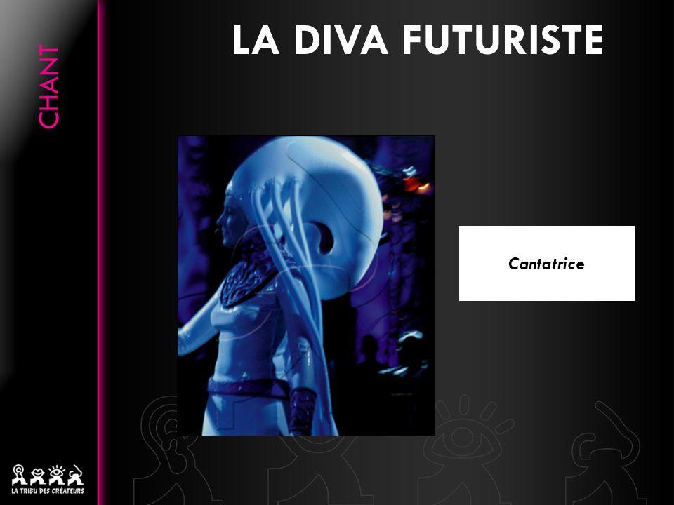 LA DIVA FUTURISTE Cantatrice