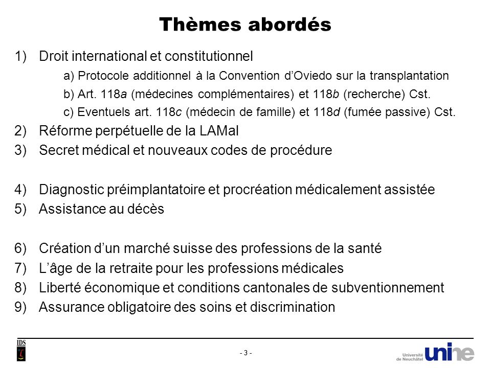 Thèmes abordés 1) Droit international et constitutionnel. a) Protocole additionnel à la Convention d'Oviedo sur la transplantation.