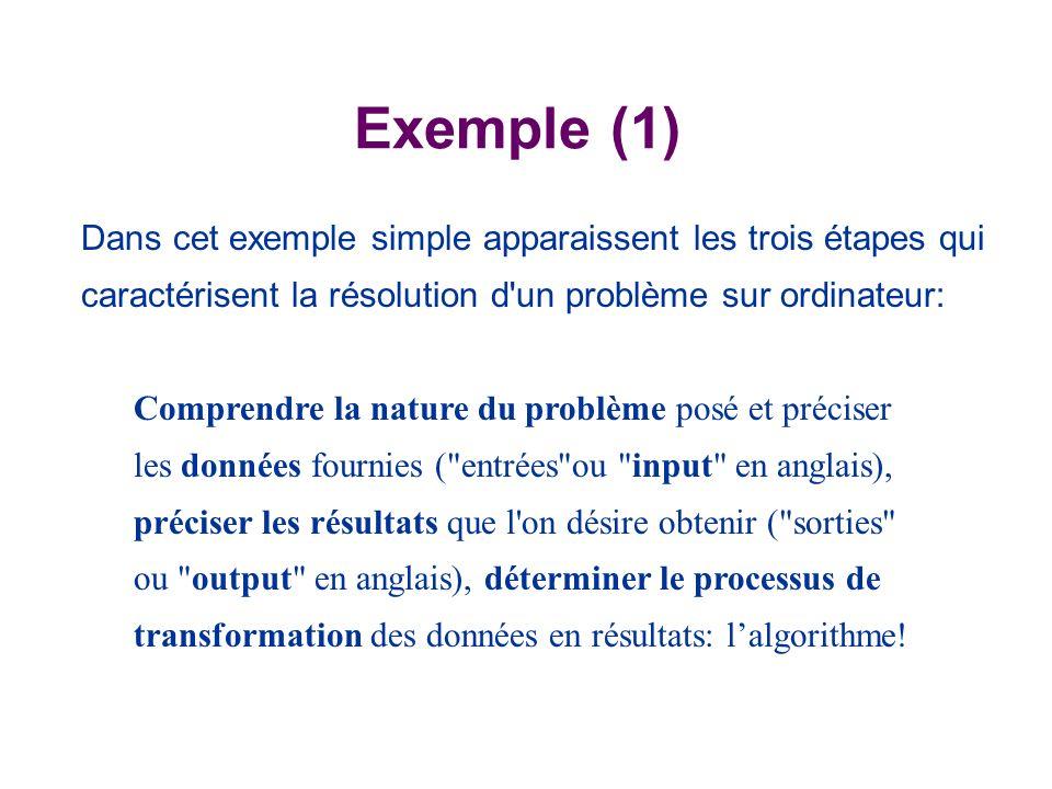 Exemple (1) Dans cet exemple simple apparaissent les trois étapes qui