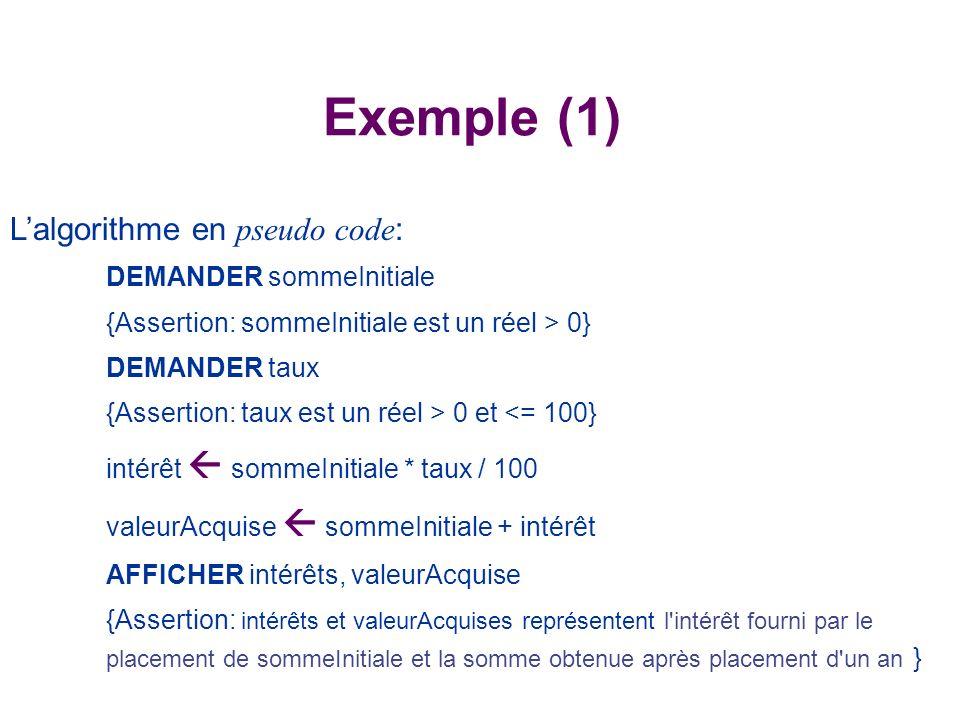Exemple (1) L'algorithme en pseudo code: DEMANDER sommeInitiale