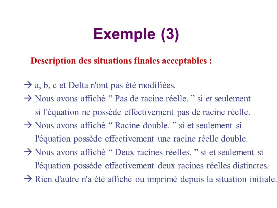 Exemple (3) Description des situations finales acceptables :