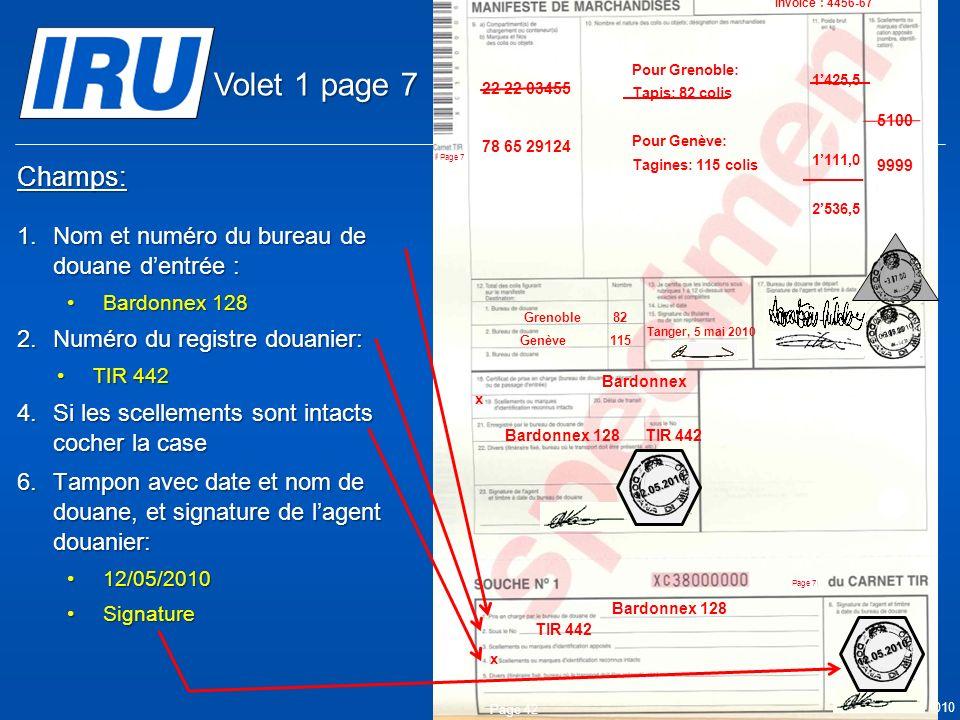 Volet 1 page 7 Champs: Nom et numéro du bureau de douane d'entrée :