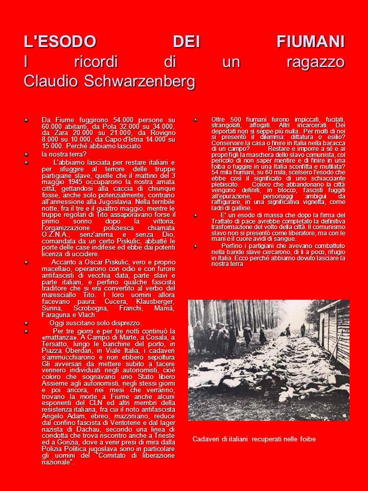L ESODO DEI FIUMANI I ricordi di un ragazzo Claudio Schwarzenberg