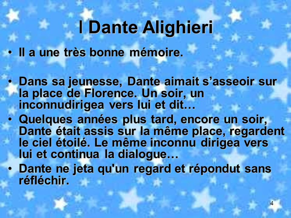 Ⅰ Dante Alighieri Il a une très bonne mémoire.