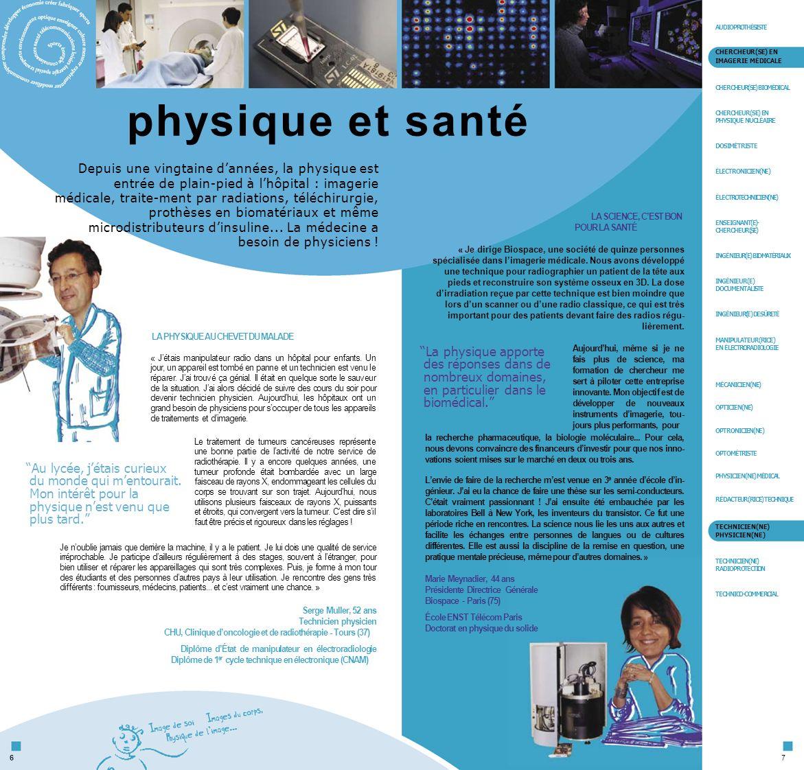 AUDIOPROTHÉSISTE CHERCHEUR(SE) EN IMAGERIE MÉDICALE. CHERCHEUR(SE) BIOMÉDICAL. physique et santé.
