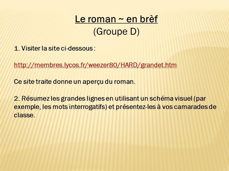 Le roman ~ en brèf (Groupe D) 1. Visiter la site ci-dessous :