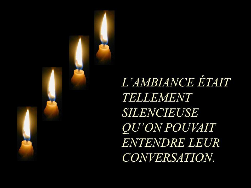 L'AMBIANCE ÉTAIT TELLEMENT SILENCIEUSE QU'ON POUVAIT ENTENDRE LEUR CONVERSATION.