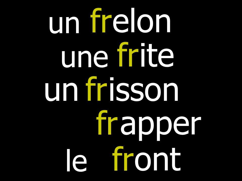 fr elon un fr ite une un fr isson fr apper fr ont le