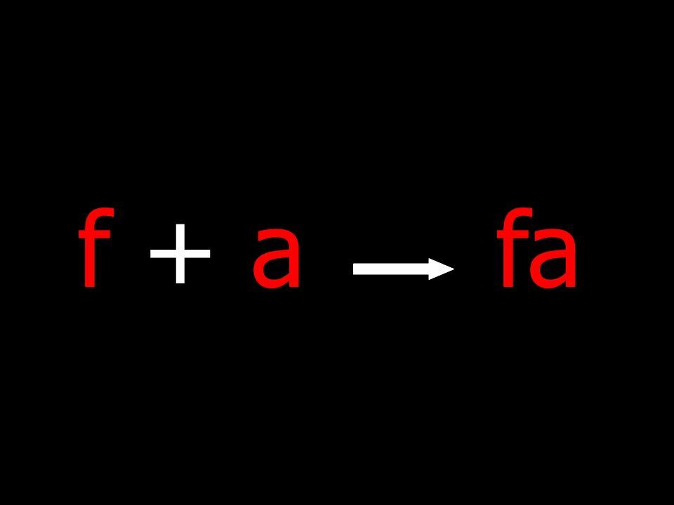 f + a fa