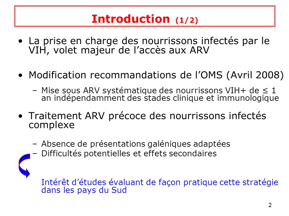 Introduction (1/2) La prise en charge des nourrissons infectés par le VIH, volet majeur de l'accès aux ARV.