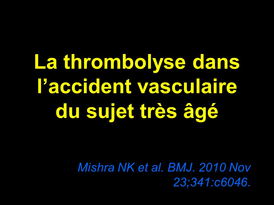 La thrombolyse dans l'accident vasculaire du sujet très âgé