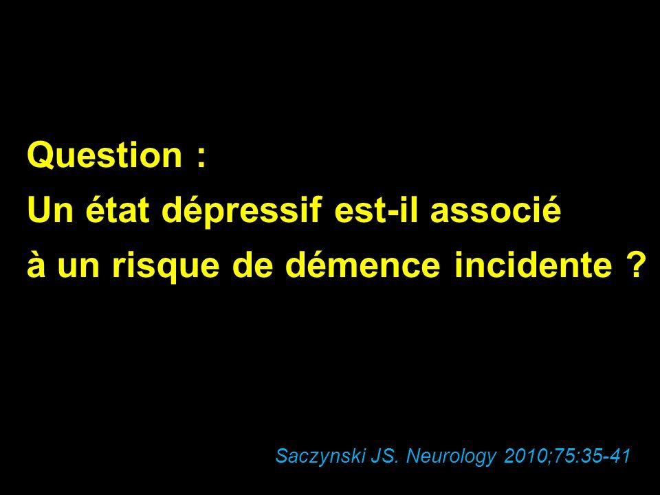 Un état dépressif est-il associé à un risque de démence incidente