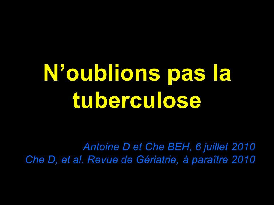 N'oublions pas la tuberculose