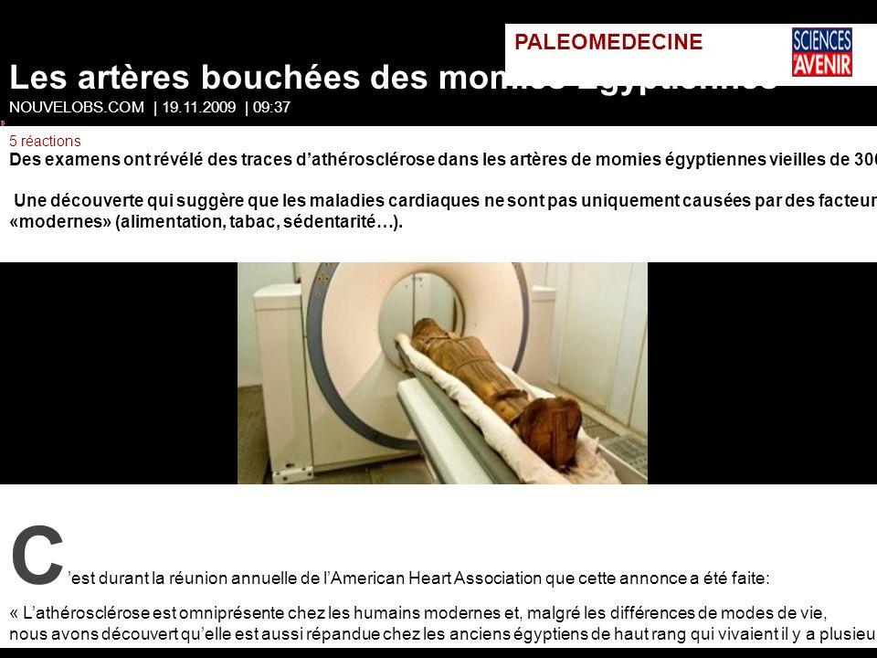 PALEOMEDECINE Les artères bouchées des momies Egyptiennes. NOUVELOBS.COM | 19.11.2009 | 09:37. 5 réactions.