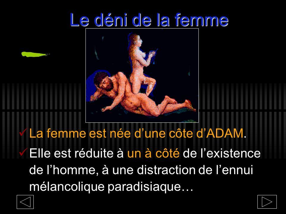 Le déni de la femme La femme est née d'une côte d'ADAM.