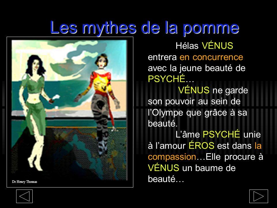 Les mythes de la pomme Hélas VÉNUS entrera en concurrence avec la jeune beauté de PSYCHÉ…