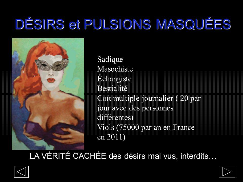 DÉSIRS et PULSIONS MASQUÉES