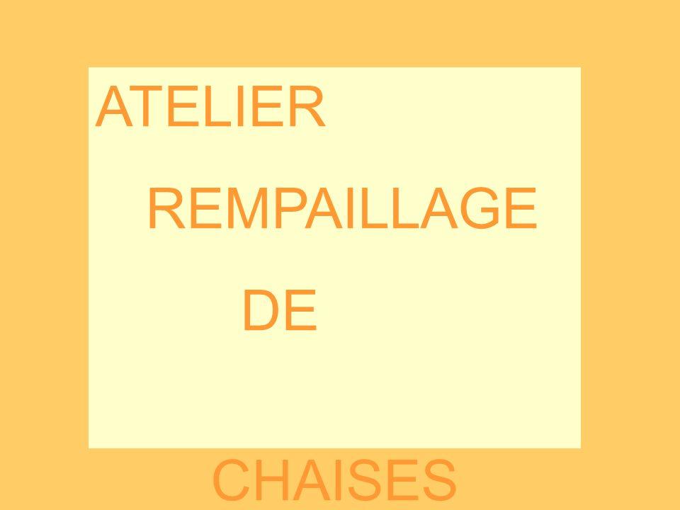 ATELIER REMPAILLAGE DE CHAISES