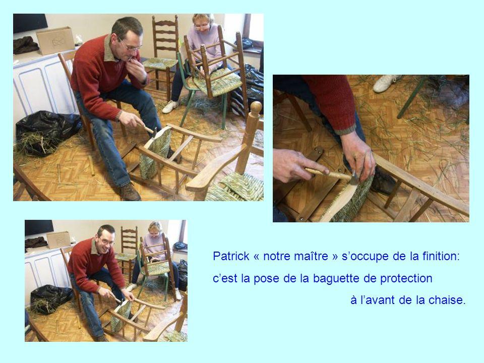 Patrick « notre maître » s'occupe de la finition: