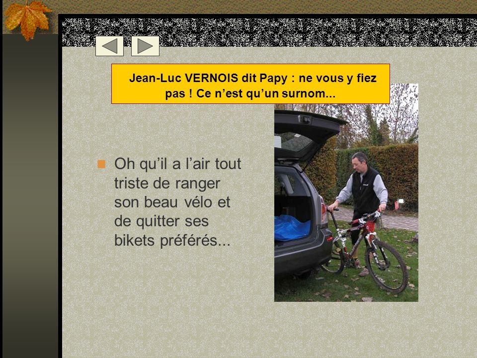 Jean-Luc VERNOIS dit Papy : ne vous y fiez pas ! Ce n'est qu'un surnom...
