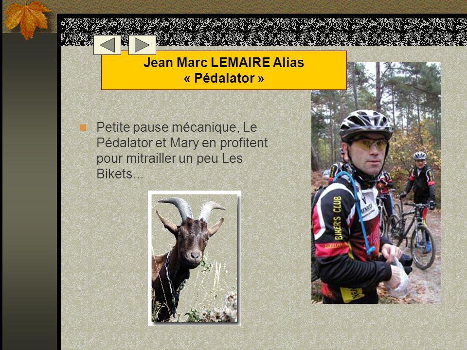 Jean Marc LEMAIRE Alias « Pédalator »