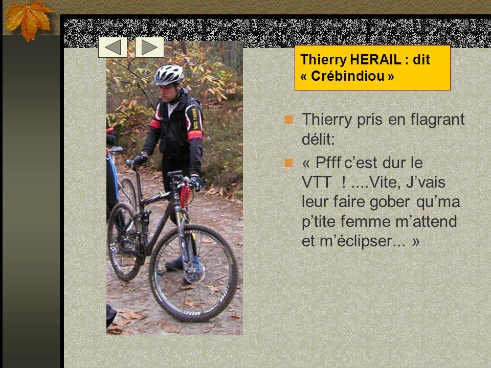 Thierry HERAIL : dit « Crébindiou »