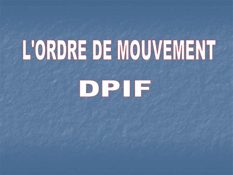 L ORDRE DE MOUVEMENT DPIF