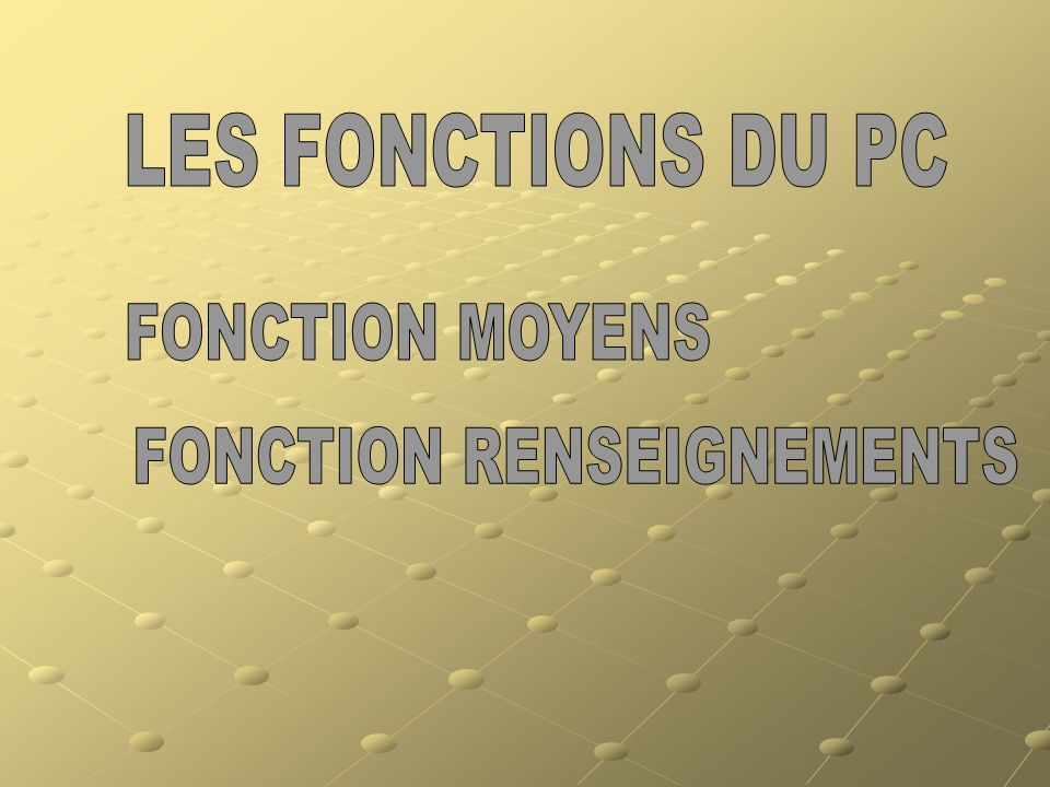 FONCTION RENSEIGNEMENTS