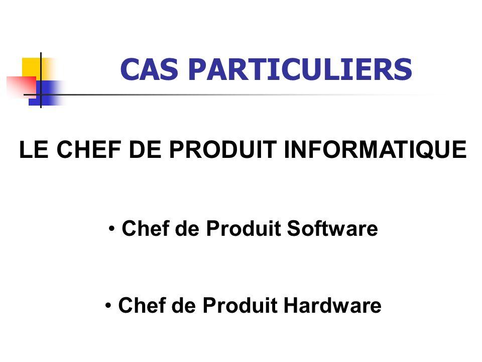 CAS PARTICULIERS LE CHEF DE PRODUIT INFORMATIQUE