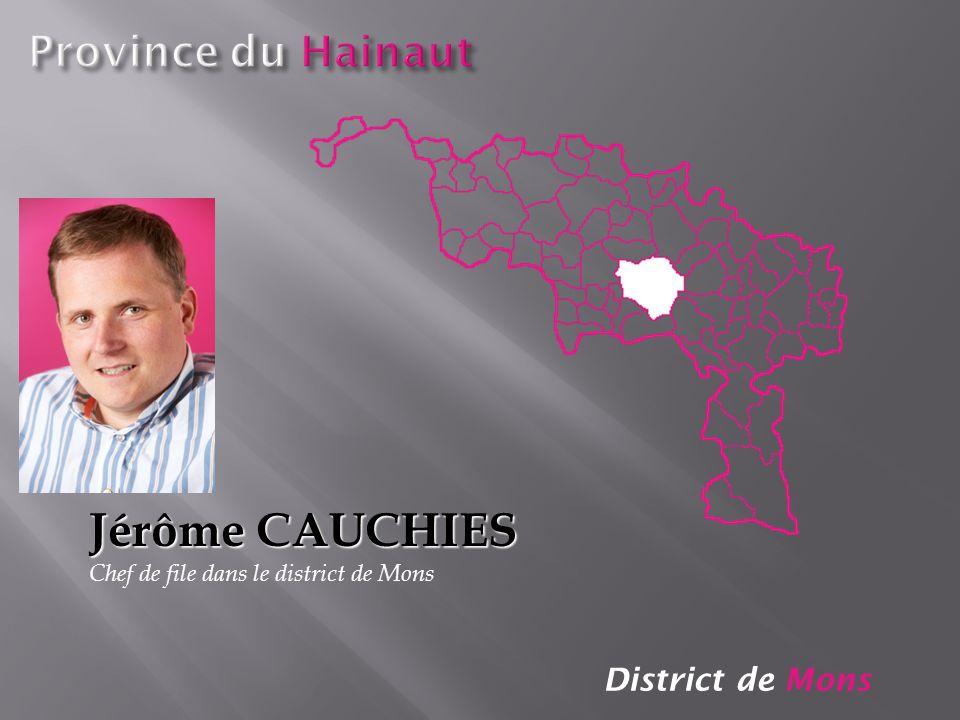 Jérôme CAUCHIES Province du Hainaut District de Mons