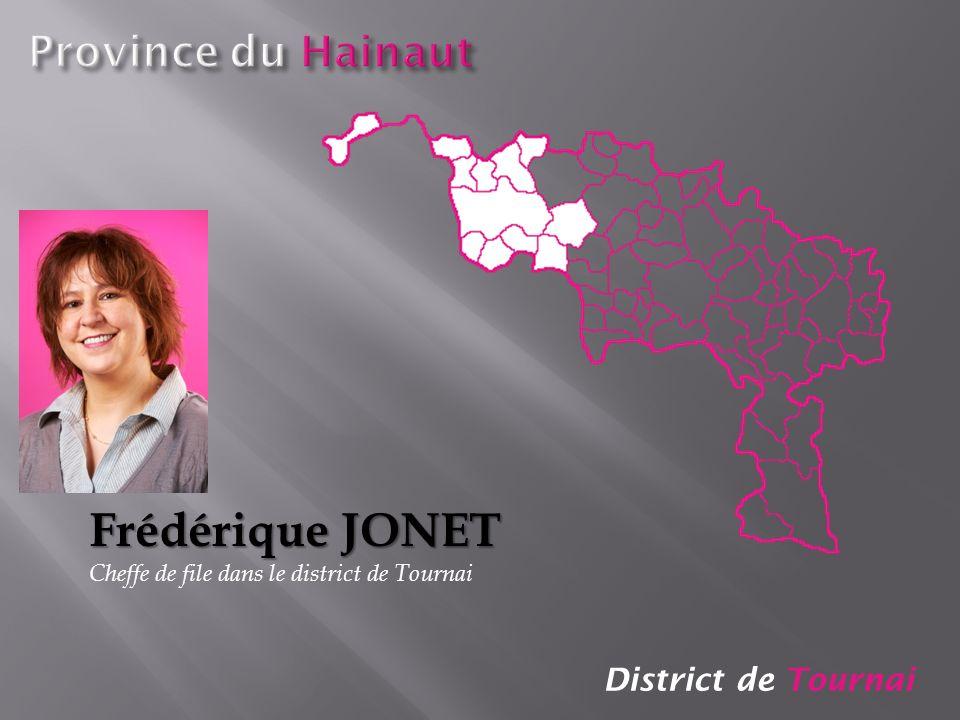 Frédérique JONET Province du Hainaut District de Tournai