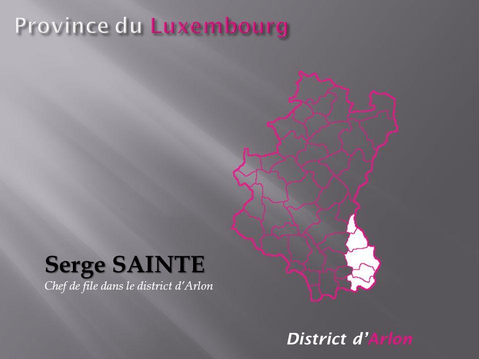Serge SAINTE Province du Luxembourg District d'Arlon