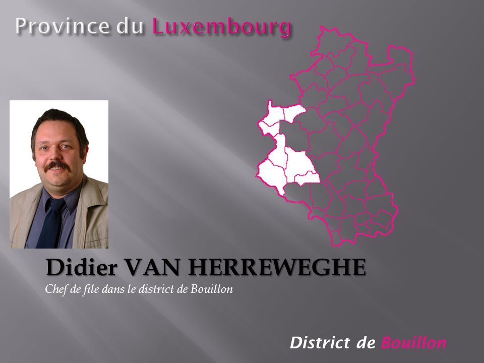 Didier VAN HERREWEGHE Province du Luxembourg District de Bouillon
