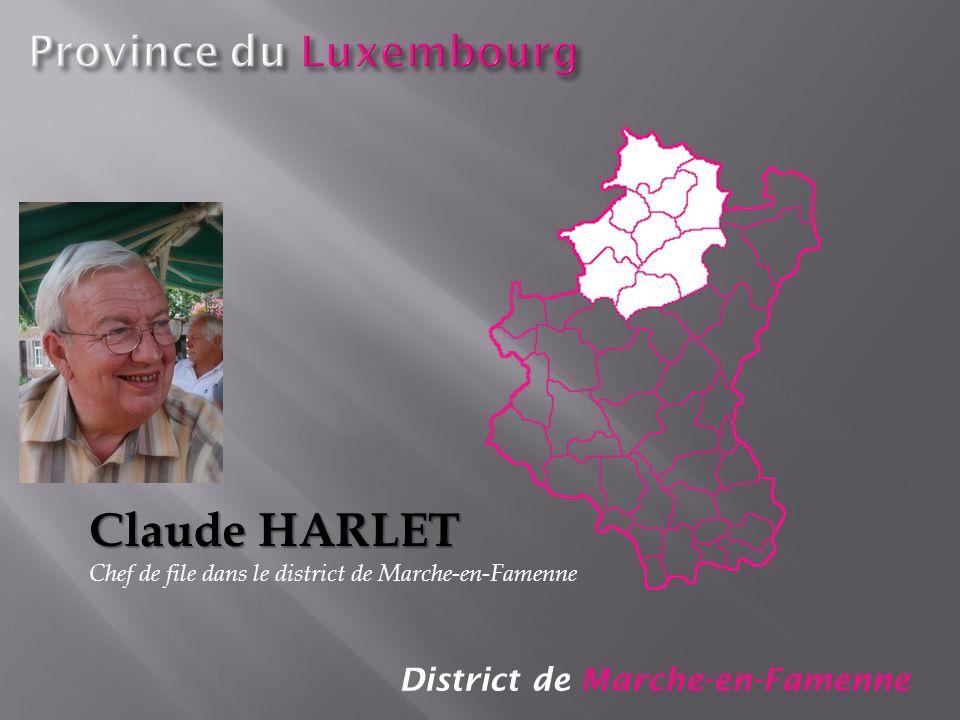 Claude HARLET Province du Luxembourg District de Marche-en-Famenne