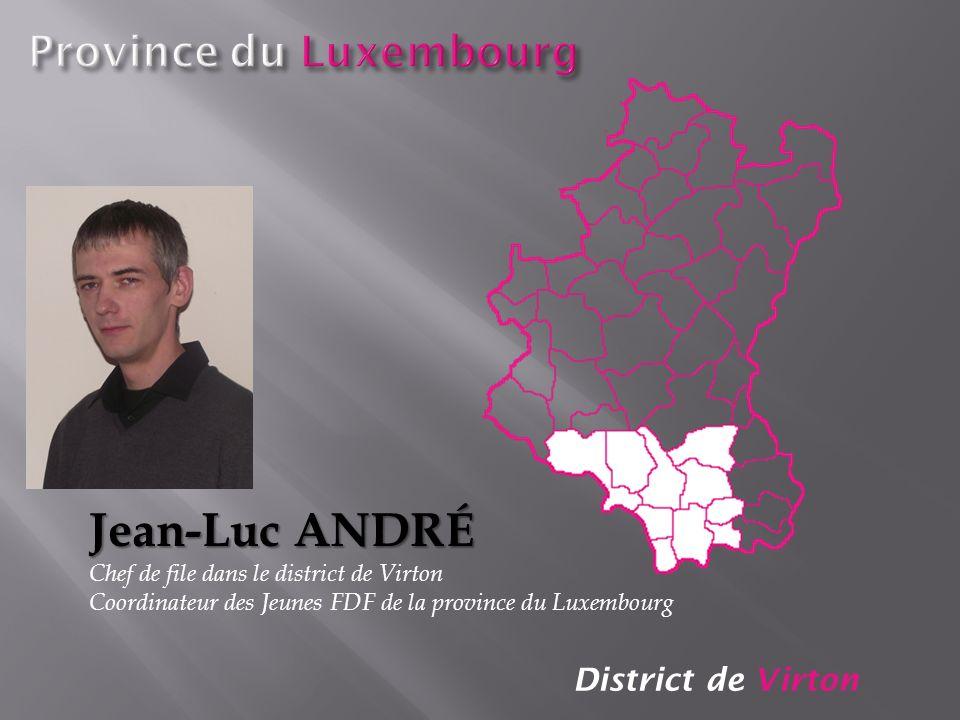 Jean-Luc ANDRé Province du Luxembourg District de Virton