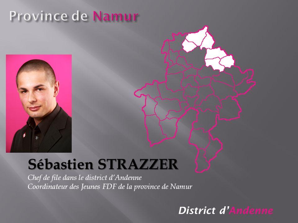 Sébastien STRAZZER Province de Namur District d'Andenne