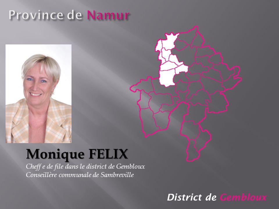 Monique FELIX Province de Namur District de Gembloux