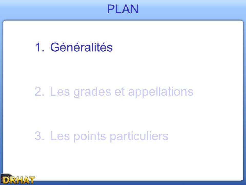 PLAN Généralités Les grades et appellations Les points particuliers
