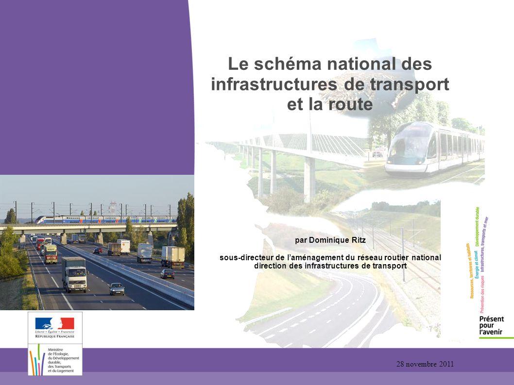 Le schéma national des infrastructures de transport et la route par Dominique Ritz sous-directeur de l'aménagement du réseau routier national direction des infrastructures de transport