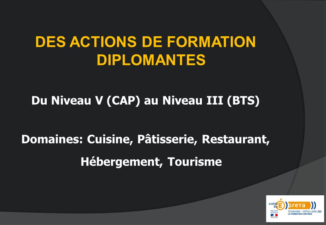 DES ACTIONS DE FORMATION DIPLOMANTES