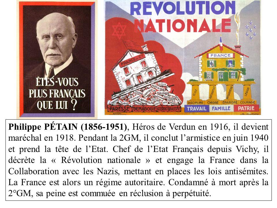 Philippe PÉTAIN (1856-1951), Héros de Verdun en 1916, il devient maréchal en 1918.