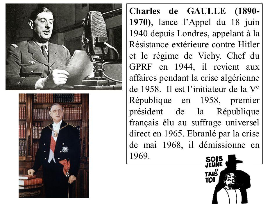 Charles de GAULLE (1890-1970), lance l'Appel du 18 juin 1940 depuis Londres, appelant à la Résistance extérieure contre Hitler et le régime de Vichy.