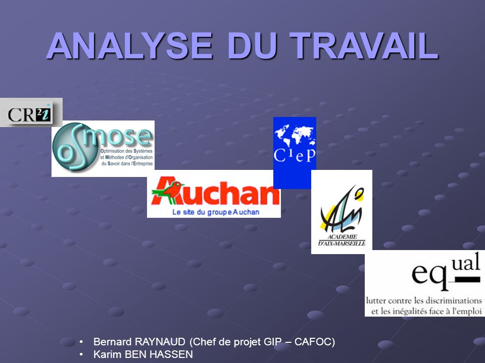 ANALYSE DU TRAVAIL Bernard RAYNAUD (Chef de projet GIP – CAFOC)