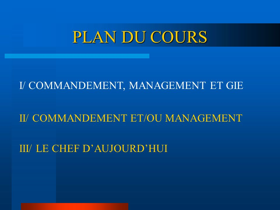 PLAN DU COURS I/ COMMANDEMENT, MANAGEMENT ET GIE