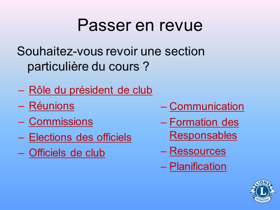 Passer en revue Souhaitez-vous revoir une section particulière du cours Rôle du président de club.