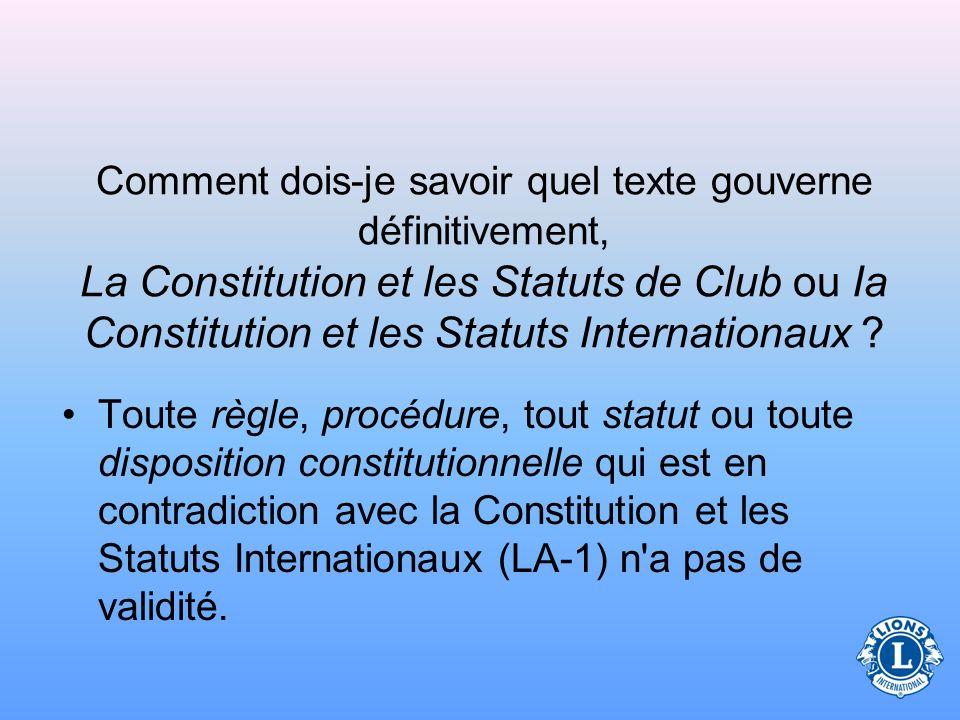 Comment dois-je savoir quel texte gouverne définitivement, La Constitution et les Statuts de Club ou Ia Constitution et les Statuts Internationaux