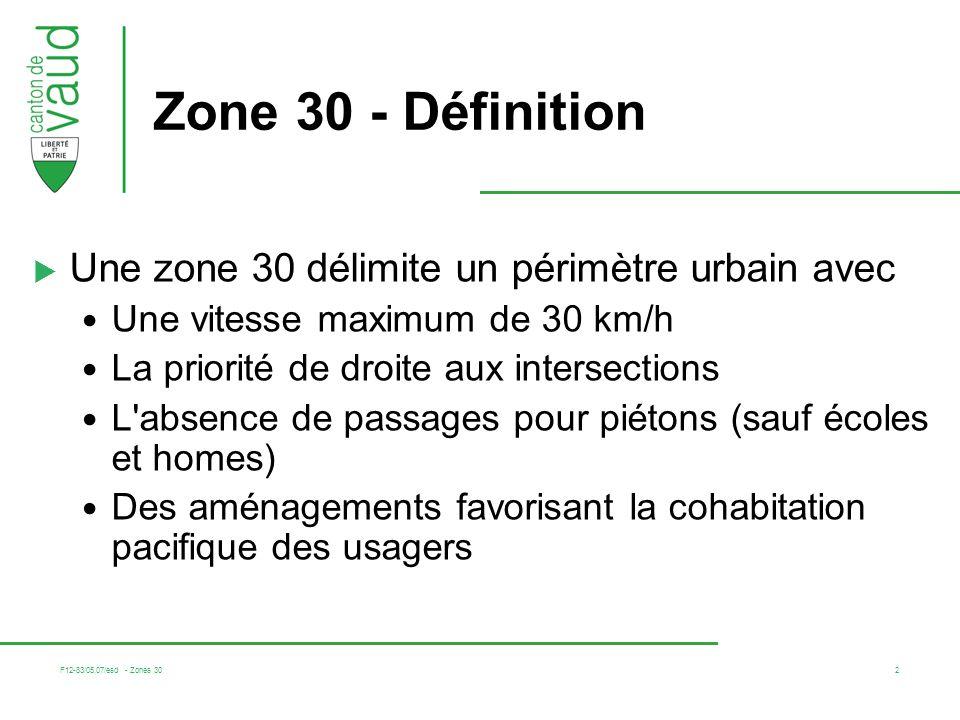 Zone 30 - Définition Une zone 30 délimite un périmètre urbain avec