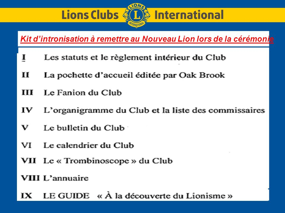 Kit d'intronisation à remettre au Nouveau Lion lors de la cérémonie