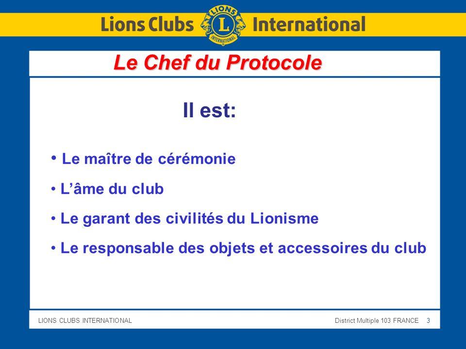 Le Chef du Protocole Il est: Le maître de cérémonie L'âme du club